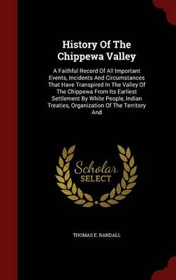 History of the Chippewa Valley by Thomas E Randall
