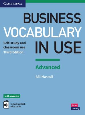 Business Vocabulary in Use: Advanced Book with Answers and Enhanced ebook: Self-study and Classroom Use by Bill Mascull