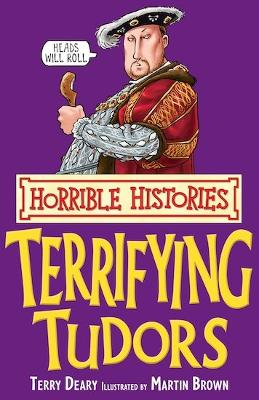 Terryfing Tudors by Terry Deary