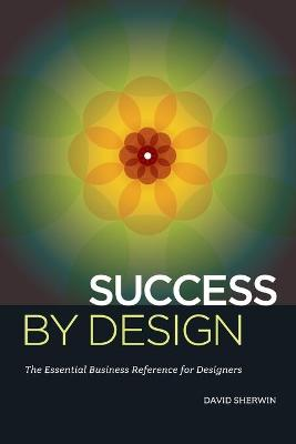Success By Design by David Sherwin