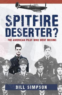 Spitfire Deserter?: The American Pilot Who Went Missing book