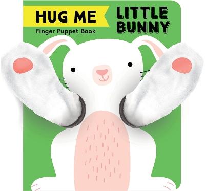 Hug Me Little Bunny: Finger Puppet Book by Chronicle Books