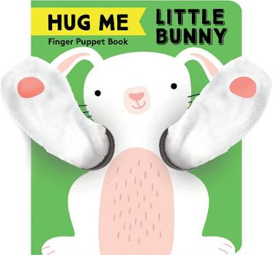 Hug Me Little Bunny: Finger Puppet Book by Chronicle Books