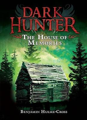 The House of Memories by Benjamin Hulme-Cross
