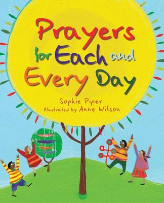 Prayers for Each and Every Day by Sophie Piper