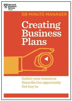Creating Business Plans (HBR 20-Minute Manager Series) by Harvard Business Review