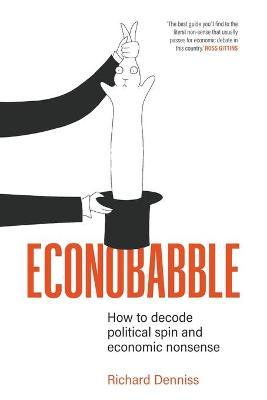 Econobabble: How to Decode Political Spin and Economic Nonsense book