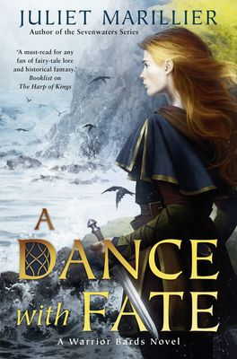 A Dance with Fate: A Warrior Bards Novel 2 by Juliet Marillier