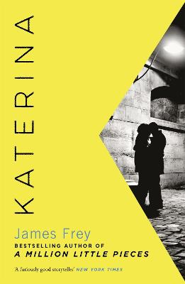 Katerina: The new novel from the author of the bestselling A Million Little Pieces by James Frey