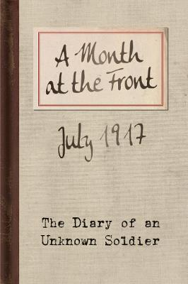 A Month at the Front by Unknown Soldier