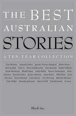 Best Australian Stories: A Ten-Year Collection by Black Inc.