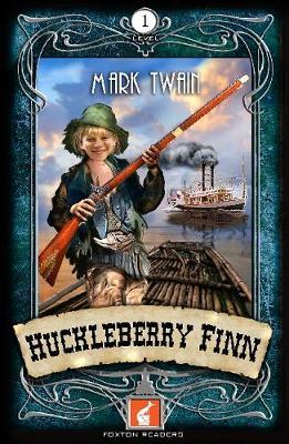 Huckleberry Finn Foxton Reader Level 1 (400 headwords A1/A2) by Mark Twain