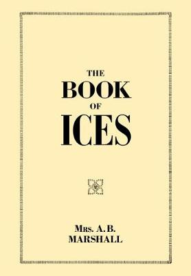 The Book of Ices by Agnes Marshall