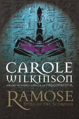 Ramose: Sting Of The Scorpion by Carole Wilkinson