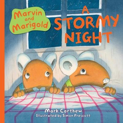 Marvin and Marigold: A Stormy Night by Mark Carthew