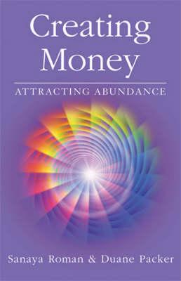 Creating Money by Sanaya Roman