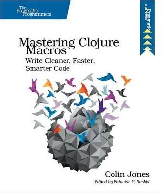 Mastering Clojure Macros by Colin Jones