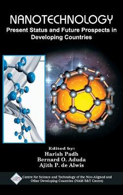 Nanotechnology: Present Status and Future Prospects in Developing Countries/Nam S&T Centre by Harish Padh