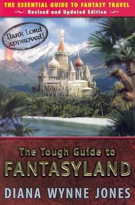 Tough Guide to Fantasyland by Diana Wynne Jones