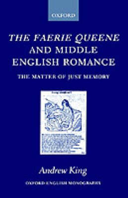 The Faerie Queene and Middle English Romance by Andrew King