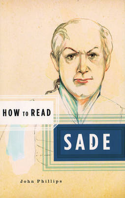 How to Read Sade by John Phillips