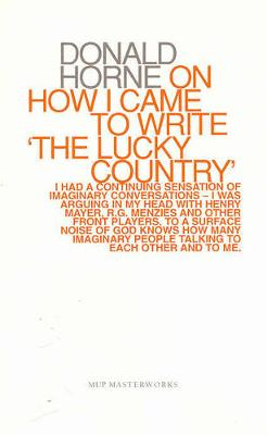 "Donald Horne on How I Came to Write """"The Lucky Country by Donald Horne"