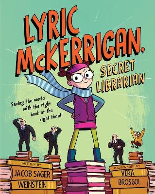 Lyric McKerrigan, Secret Librarian by Jacob Sager Weinstein