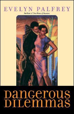 Dangerous Dilemmas by Evelyn Palfrey