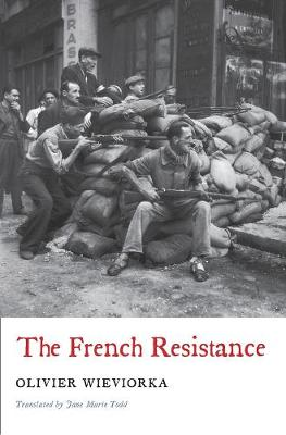 The French Resistance by Olivier Wieviorka
