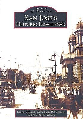 San Jose's Historic Downtown by Lauren Miranda Gilbert
