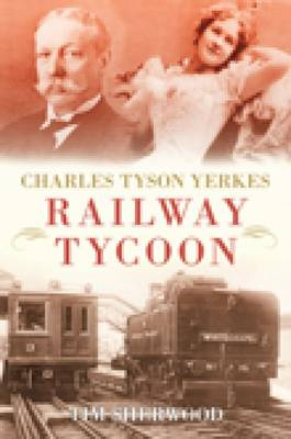 Charles Tyson Yerkes by Tim Sherwood