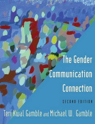 Gender Communication Connection by Teri Kwal Gamble