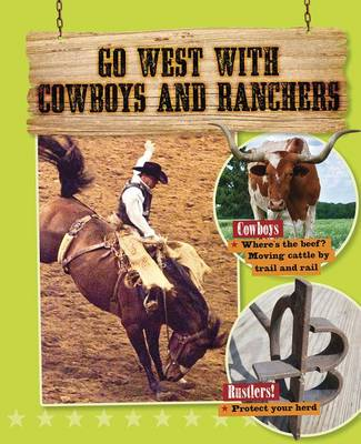 Go West with Cowboys and Ranchers by Tim Cooke