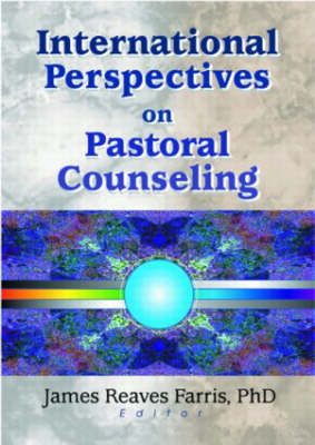 International Perspectives on Pastoral Counseling by Richard L. Dayringer