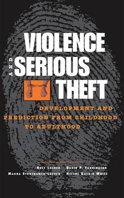 Violence and Serious Theft by Rolf Loeber