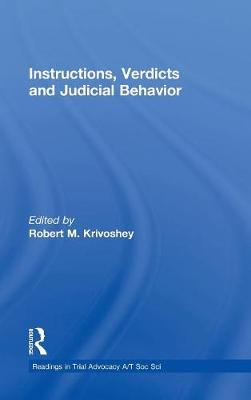 Instructions, Verdicts, and Judicial Behavior by Robert M. Krivoshey
