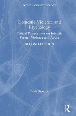 Domestic Violence and Psychology: Critical Perspectives on Intimate Partner Violence and Abuse by Paula Nicolson