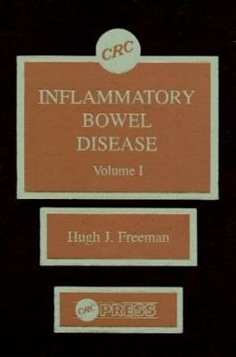 Inflammatory Bowel Disease  v. 1 by Hugh James Freeman