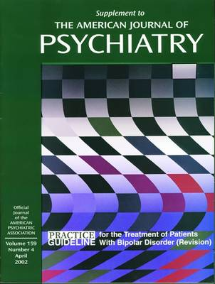 American Psychiatric Association Practice Guideline for the Treatment of Patients With Bipolar Disorder by American Psychiatric Association