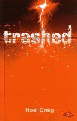 Trashed by Noel Greig
