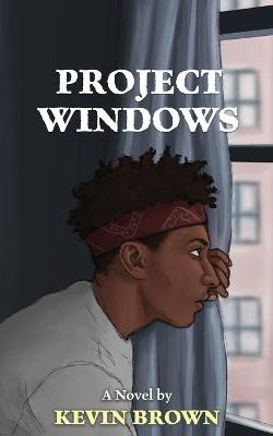 Project Windows by Kevin Brown