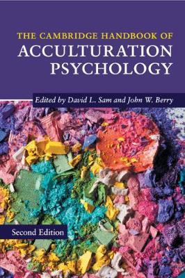 The Cambridge Handbooks in Psychology: The Cambridge Handbook of Acculturation Psychology by David L. Sam