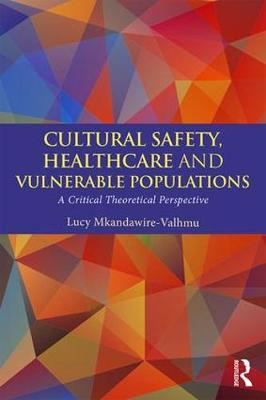 Cultural Safety,Healthcare and Vulnerable Populations book