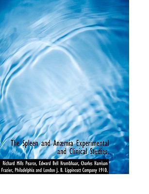 The Spleen and an MIA Experimental and Clinical Studies. by Richard Mills Pearce