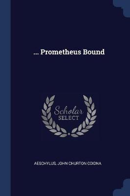 ... Prometheus Bound by Aeschylus