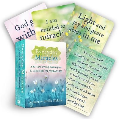 Everyday Miracles: A 50-Card Deck of Lessons from A Course in Miracles by Robert Holden