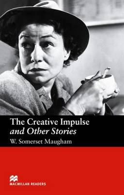 The The Creative Impulse and Other Stories The Creative Impulse and Other Stories - Upper Intermediate Upper by W. Somerset Maugham