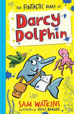 The Fintastic Diary of Darcy Dolphin by Sam Watkins