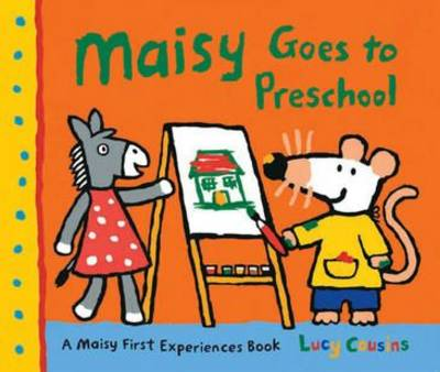 Maisy Goes To Preschool by Cousins Lucy
