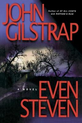 Even Steven by John Gilstrap
